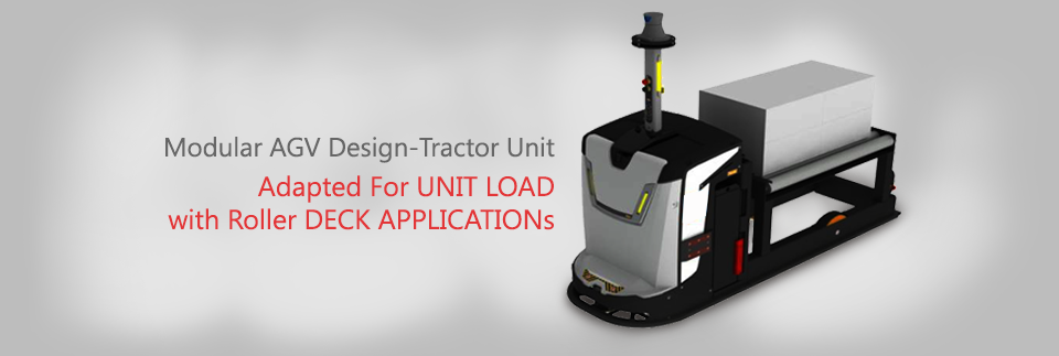Modular AGV Design-Tractor Unit Adapted for UNIT LOAD with Roller DECK APPLICATIONs